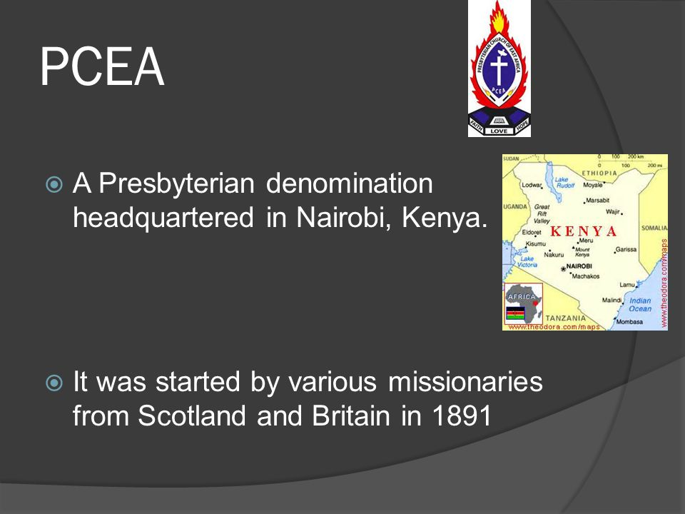 PCEA A Presbyterian denomination headquartered in Nairobi, Kenya.