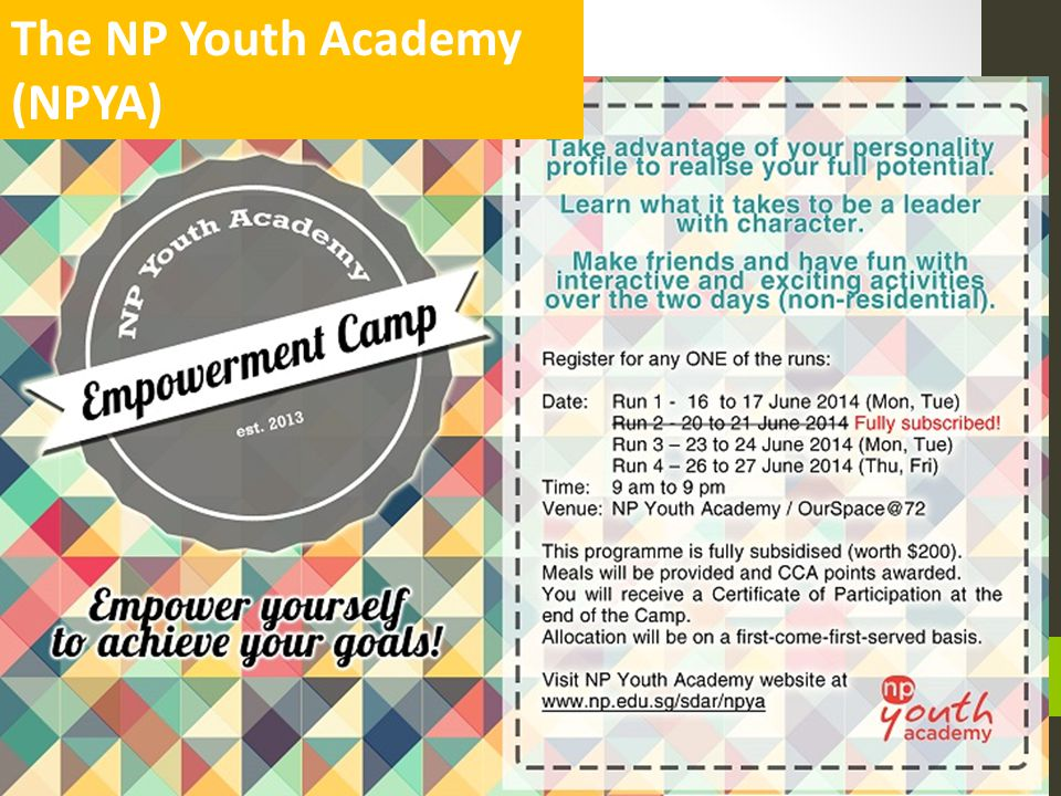 The NP Youth Academy (NPYA) Targeted group: Year 1 & 2 students