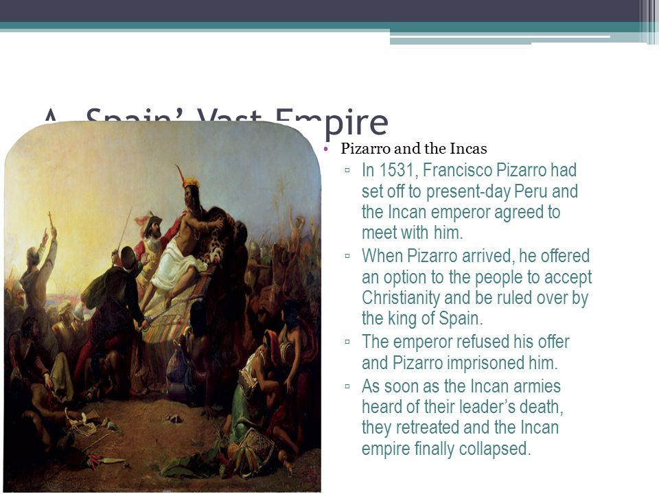 A. Spain' Vast Empire Pizarro and the Incas.