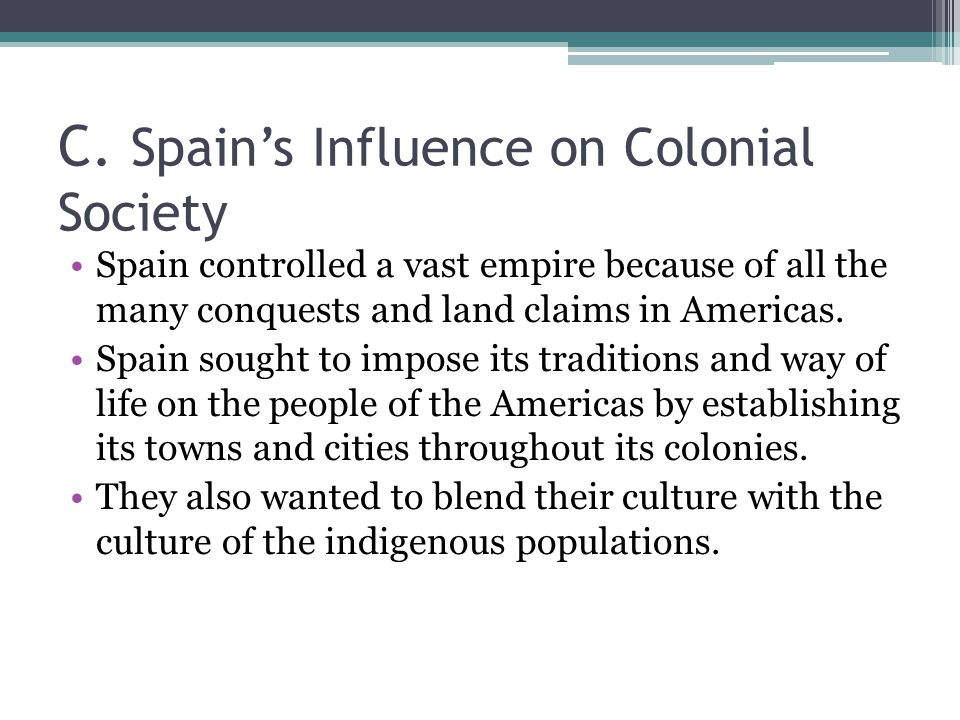 C. Spain's Influence on Colonial Society