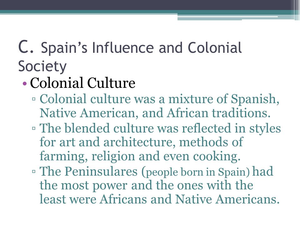 the impact of colonial culture in america Impacts of colonialism on religions: an impacts of colonialism on religions: an experience of south explained in the word of america sociologies quoted.