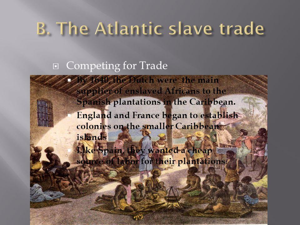 B. The Atlantic slave trade
