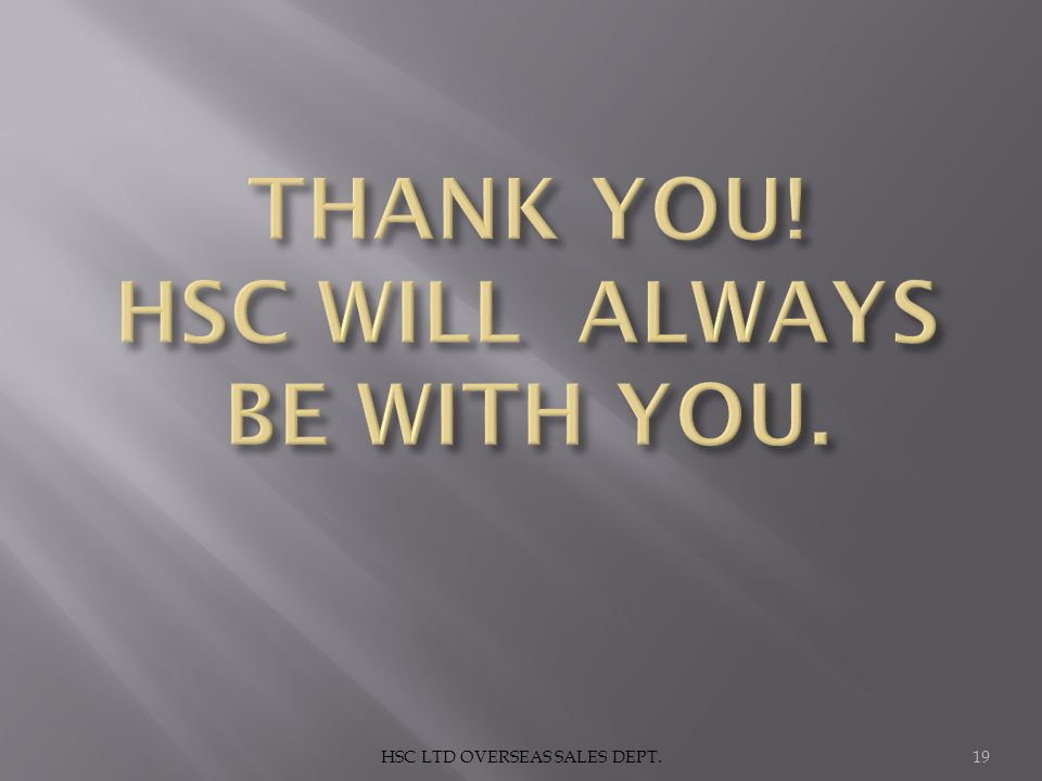 THANK YOU! HSC WILL ALWAYS BE WITH YOU.
