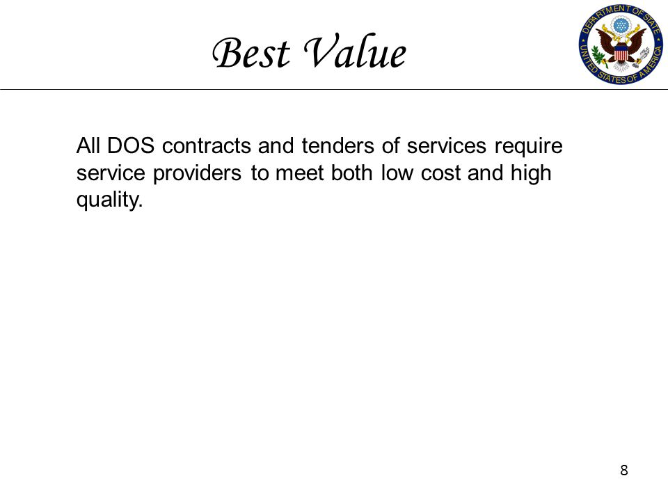 Best Value All DOS contracts and tenders of services require service providers to meet both low cost and high quality.
