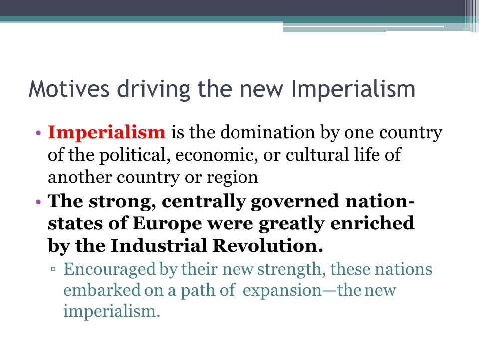Motives driving the new Imperialism
