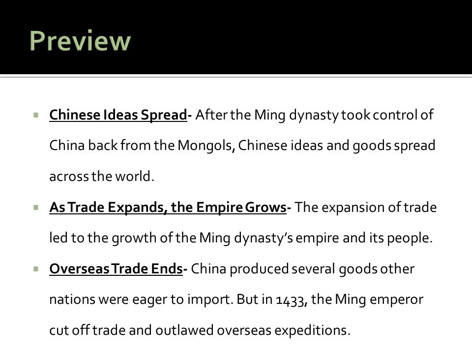 Preview Chinese Ideas Spread- After the Ming dynasty took control of China back from the Mongols, Chinese ideas and goods spread across the world.