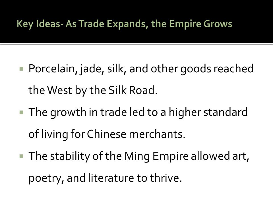 Key Ideas- As Trade Expands, the Empire Grows