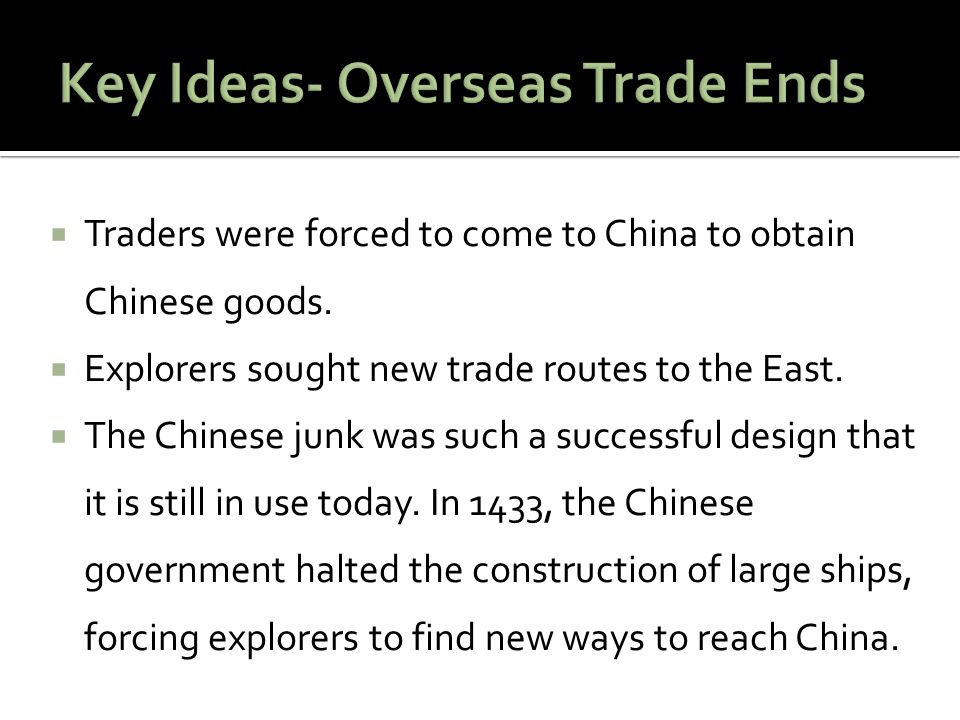 Key Ideas- Overseas Trade Ends