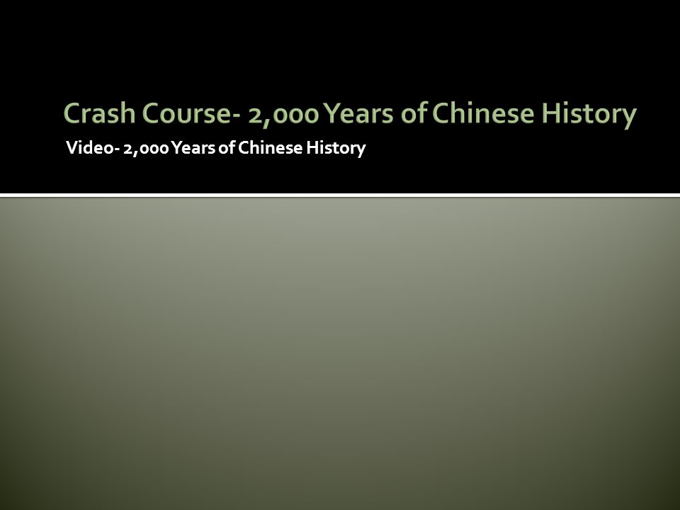 Crash Course- 2,000 Years of Chinese History