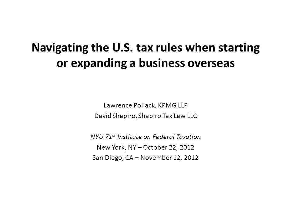 Navigating the U.S. tax rules when starting or expanding a business overseas