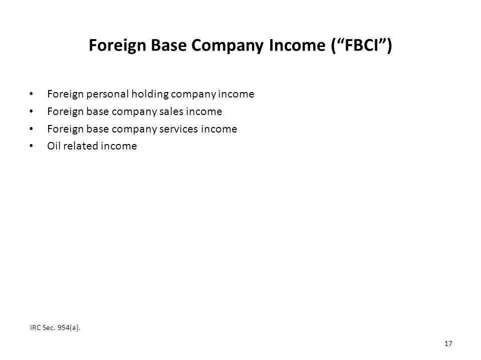 Foreign Base Company Income ( FBCI )