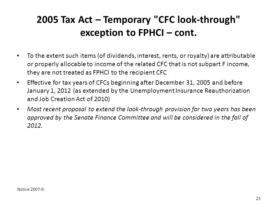 2005 Tax Act – Temporary CFC look-through exception to FPHCI – cont.
