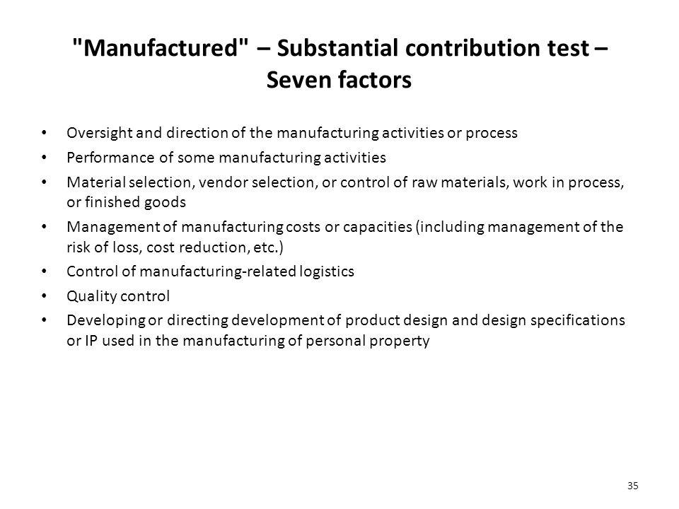 Manufactured – Substantial contribution test – Seven factors