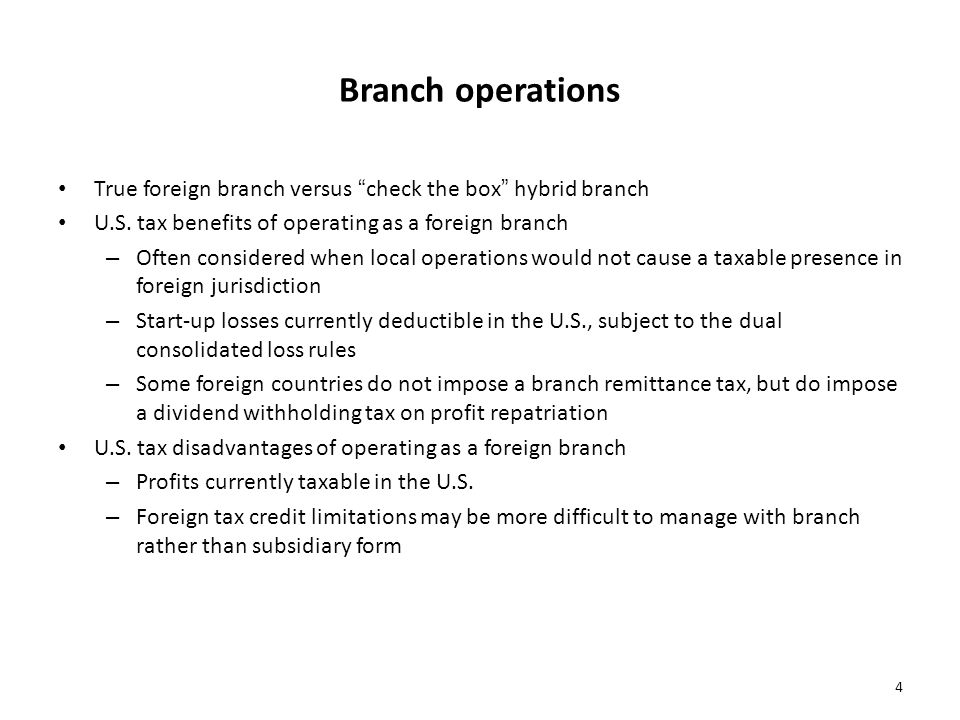 Branch operations True foreign branch versus check the box hybrid branch. U.S. tax benefits of operating as a foreign branch.