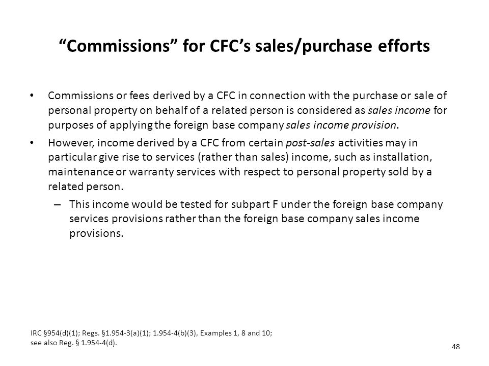 Commissions for CFC's sales/purchase efforts
