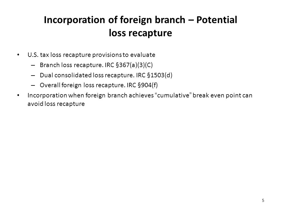 Incorporation of foreign branch – Potential loss recapture