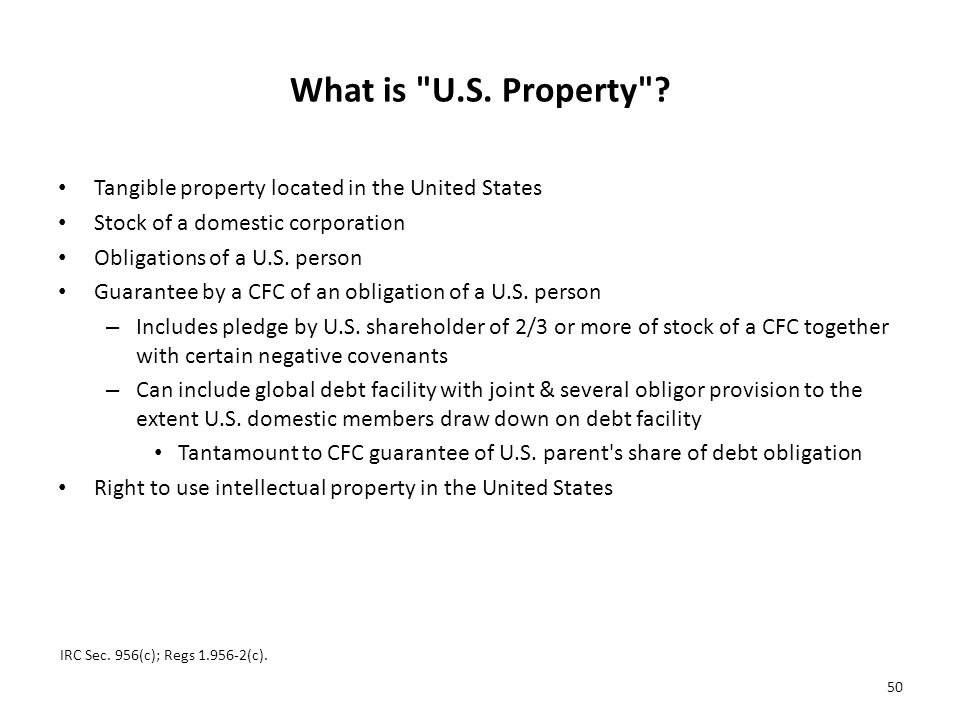 What is U.S. Property Tangible property located in the United States. Stock of a domestic corporation.