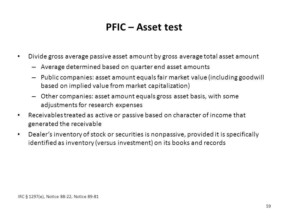 PFIC – Asset test Divide gross average passive asset amount by gross average total asset amount.
