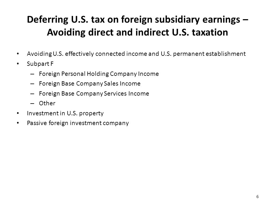 Deferring U.S. tax on foreign subsidiary earnings – Avoiding direct and indirect U.S. taxation