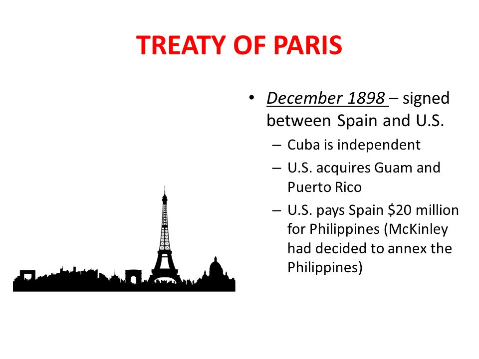 TREATY OF PARIS December 1898 – signed between Spain and U.S.