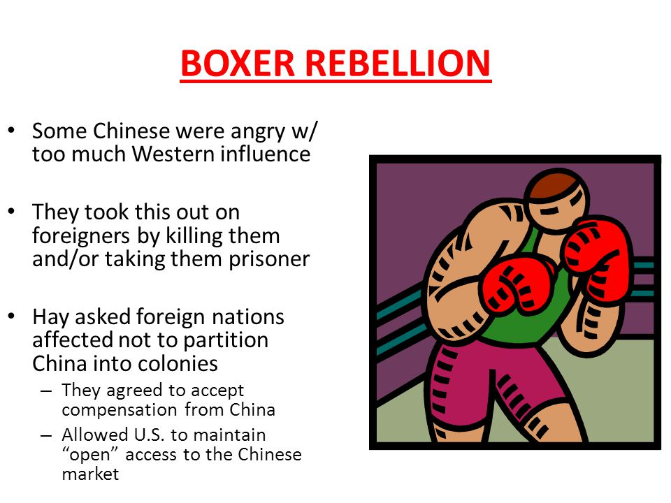 BOXER REBELLION Some Chinese were angry w/ too much Western influence