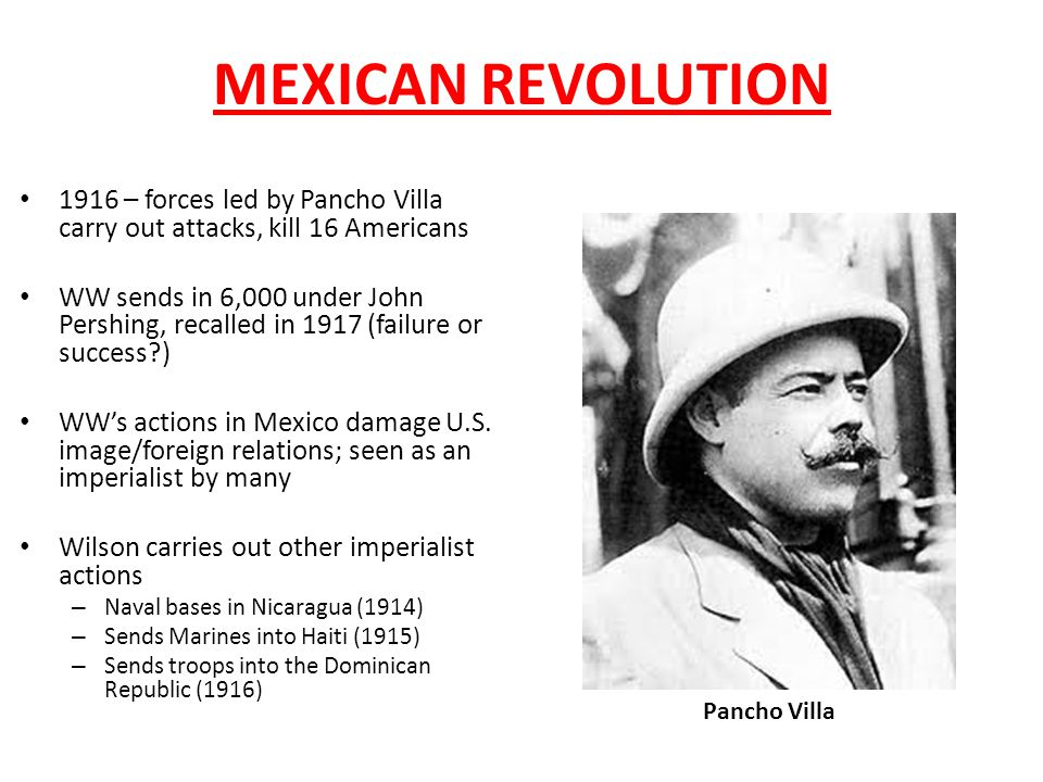 MEXICAN REVOLUTION 1916 – forces led by Pancho Villa carry out attacks, kill 16 Americans.