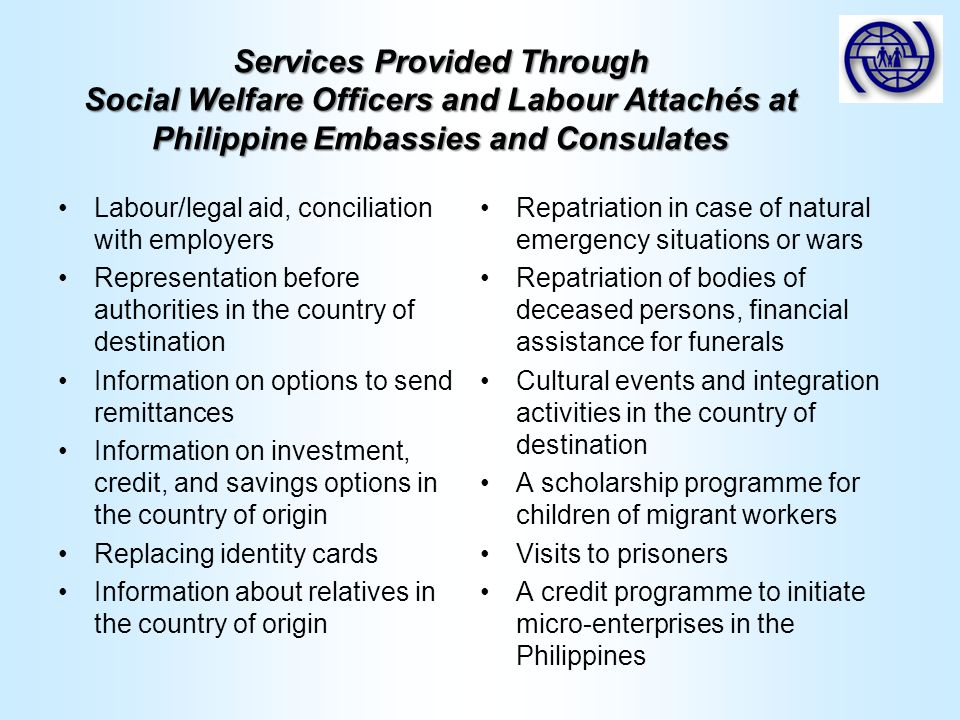 Services Provided Through Social Welfare Officers and Labour Attachés at Philippine Embassies and Consulates
