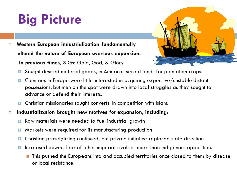 Big Picture Western European industrialization fundamentally