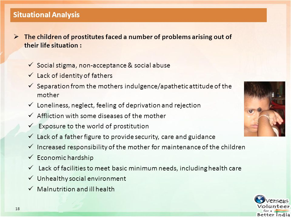 Situational Analysis The children of prostitutes faced a number of problems arising out of their life situation :