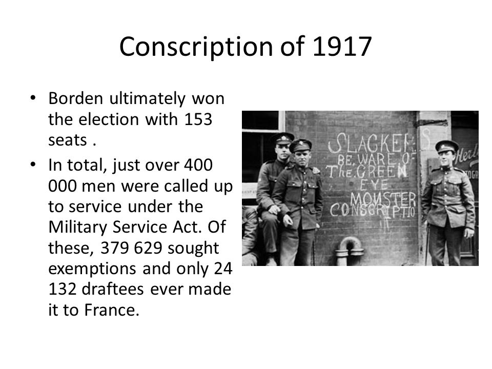Conscription of 1917 Borden ultimately won the election with 153 seats .
