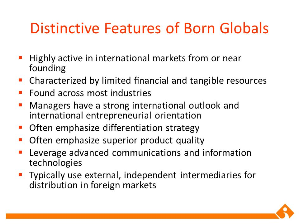 Distinctive Features of Born Globals