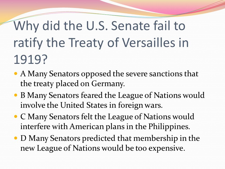 Why did the U.S. Senate fail to ratify the Treaty of Versailles in 1919