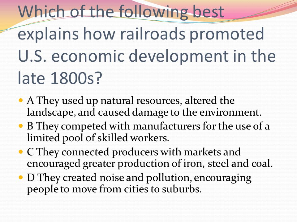 Which of the following best explains how railroads promoted U. S