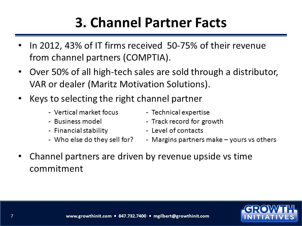 3. Channel Partner Facts In 2012, 43% of IT firms received 50-75% of their revenue from channel partners (COMPTIA).