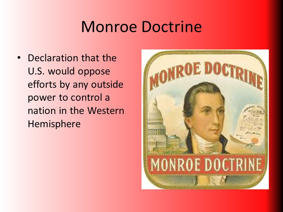 Monroe Doctrine Declaration that the U.S.