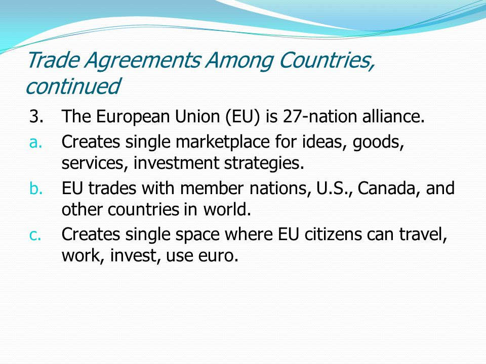 Trade Agreements Among Countries, continued