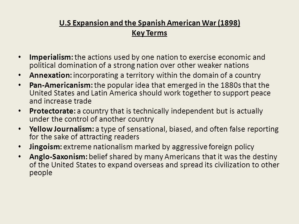 U.S Expansion and the Spanish American War (1898) Key Terms