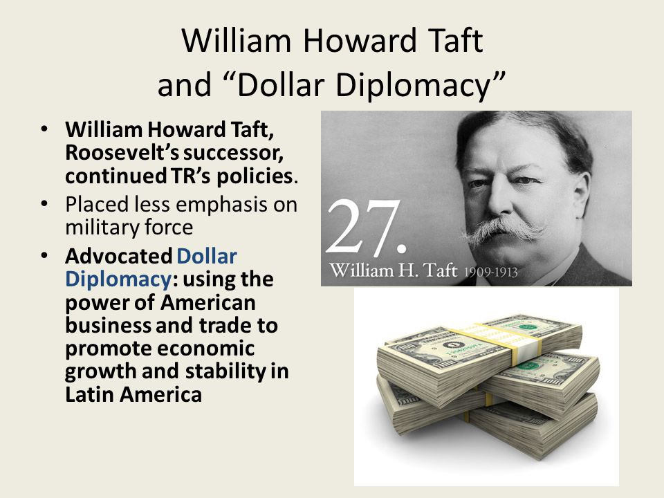 William Howard Taft and Dollar Diplomacy