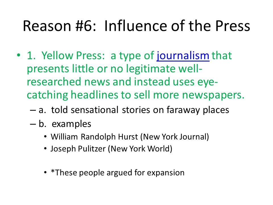 Reason #6: Influence of the Press