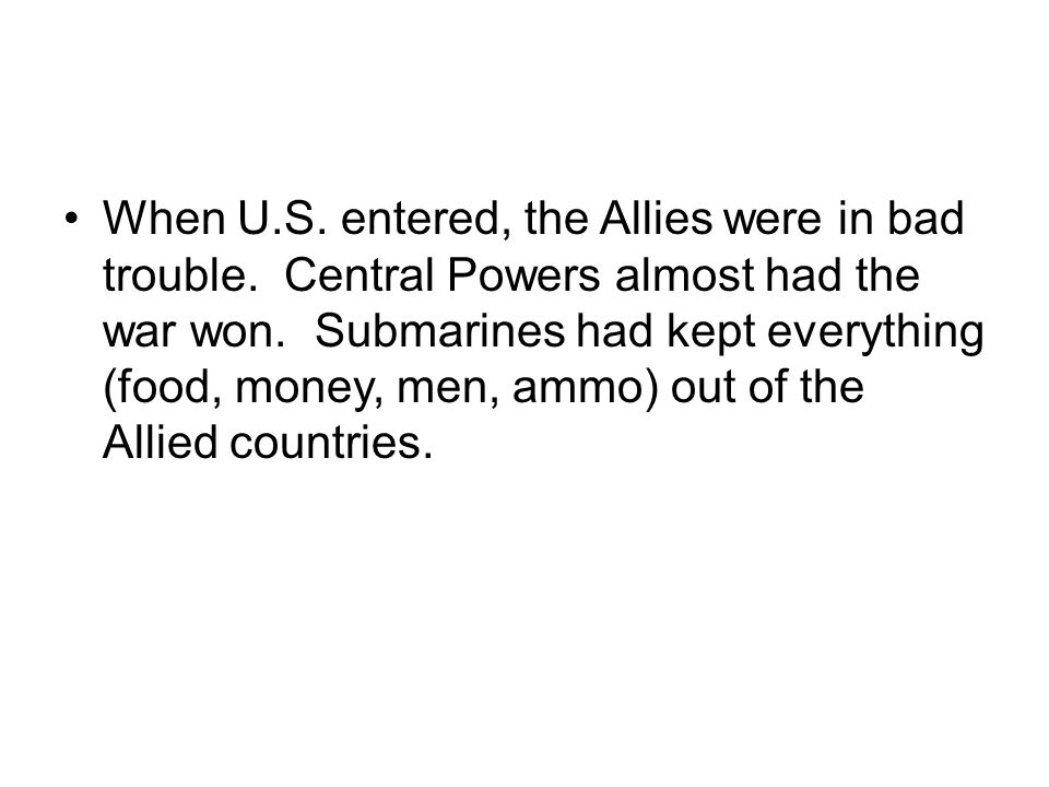When U. S. entered, the Allies were in bad trouble
