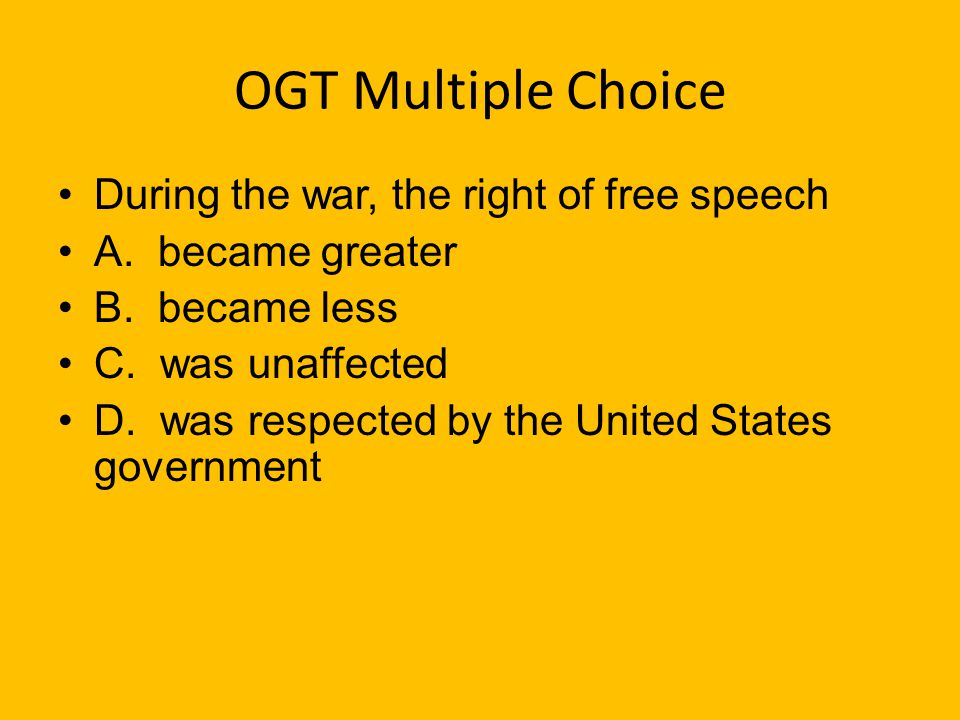 OGT Multiple Choice During the war, the right of free speech
