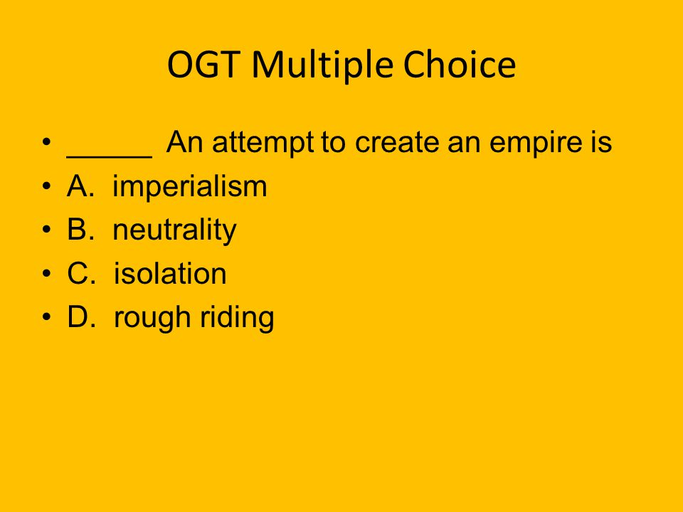 OGT Multiple Choice _____ An attempt to create an empire is
