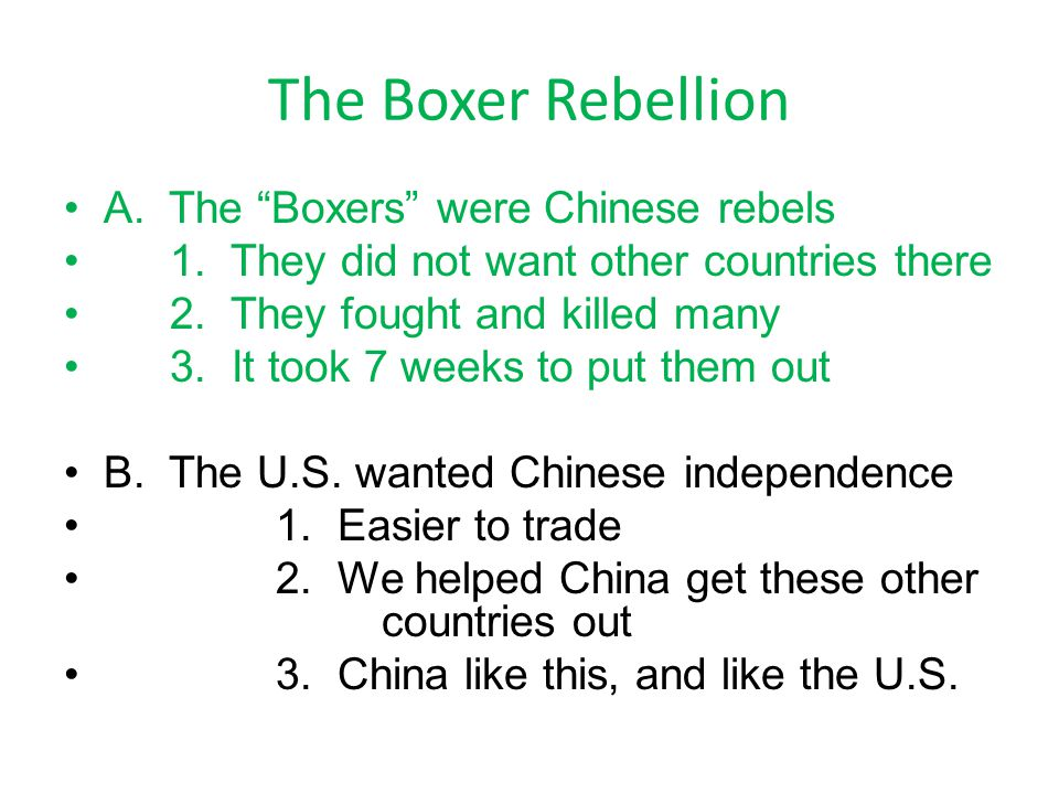 The Boxer Rebellion A. The Boxers were Chinese rebels