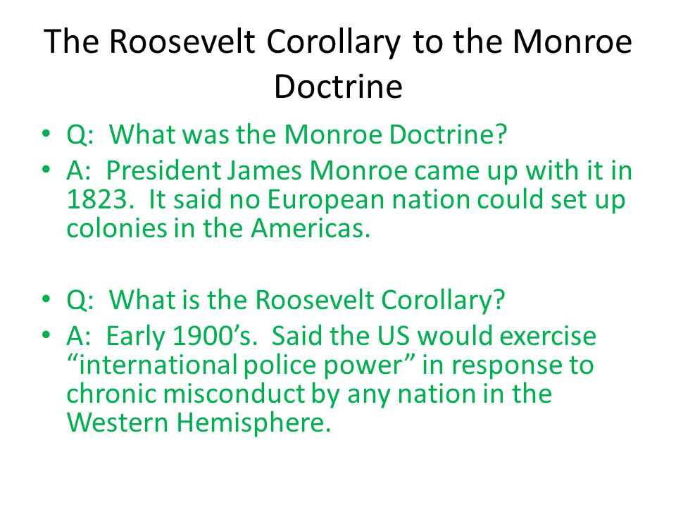 The Roosevelt Corollary to the Monroe Doctrine