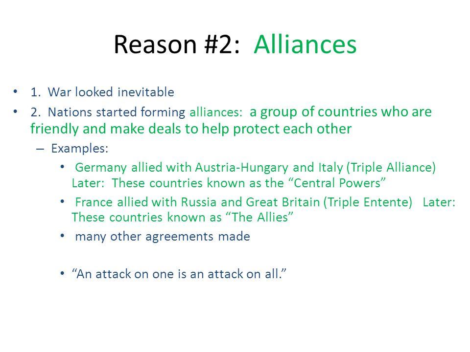 Reason #2: Alliances 1. War looked inevitable