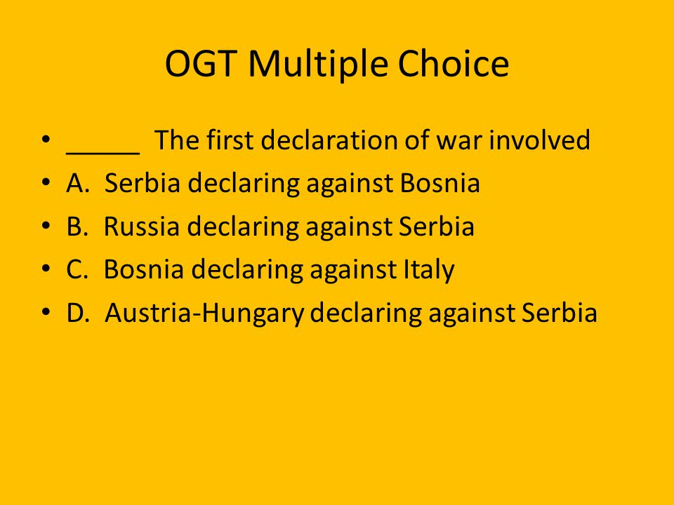 OGT Multiple Choice _____ The first declaration of war involved
