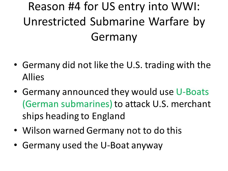 Reason #4 for US entry into WWI: Unrestricted Submarine Warfare by Germany