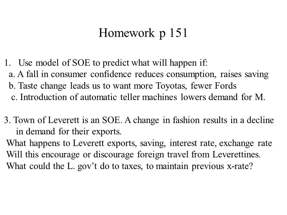 Homework p 151 Use model of SOE to predict what will happen if: