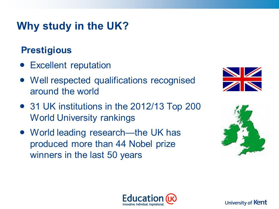 Why study in the UK Excellent reputation