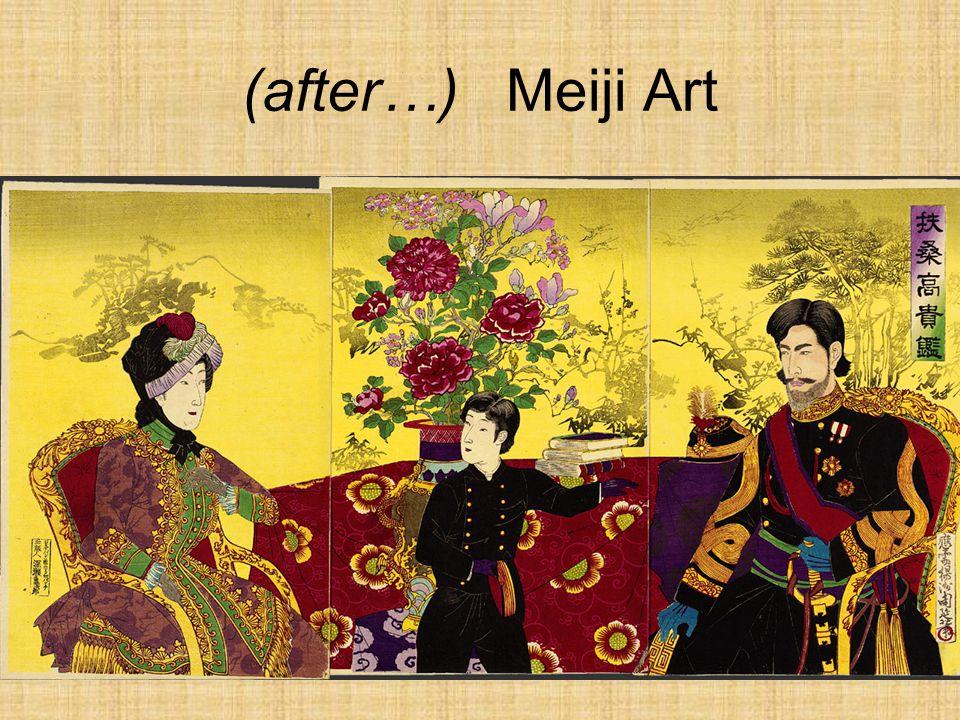 (after…) Meiji Art http://ocw.mit.edu/ans7870/21f/21f.027/throwing_off_asia_01/toa_vis_02.html